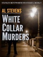 White Collar Murders (Stanley Bentworth mysteries, #5)
