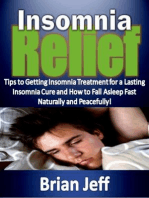 Insomnia Relief:Tips to Getting Insomnia Treatment for a Lasting Insomnia Cure and How to Fall Asleep Fast Naturally and Peacefully!