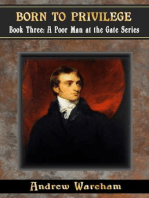 Born To Privilege (A Poor Man at the Gate Series, #3)