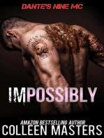 Impossibly (Dante's Nine MC)