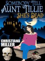 Somebody Tell Aunt Tillie She's Dead