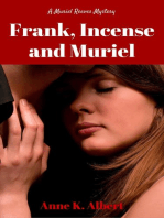 Frank, Incense, and Muriel