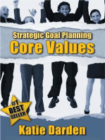 STRATEGIC GOAL PLANNING - Determining Your Core Values - A Creative Approach to Taking Charge of Your Business and Life (Strategic Career, Life and Business Goal Setting and Planning), #1)