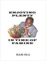 Enjoying Plenty In Time Of Famine