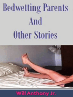 Bed Wetting Parents and Other Stories