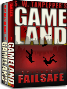 S.W. Tanpepper's GAMELAND (Episodes 1 + 2: Deep Into the Game + Failsafe): S.W. Tanpepper's GAMELAND Season One, #1