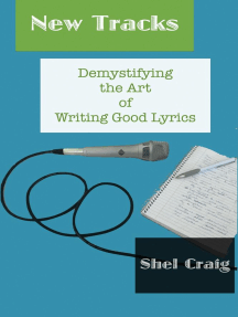 New Tracks: Demystifying the Art of Writing Good Lyrics