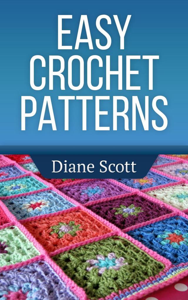 Learn Crochet Patterns : Easy Crochet Patterns (Learn How To Crochet, #2) by Diane ...