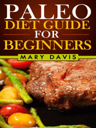 Paleo Diet Guide For Beginners