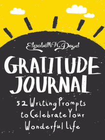 Gratitude Journal: 52 Journal Prompts to Celebrate Your Wonderful Life (Journal Series)