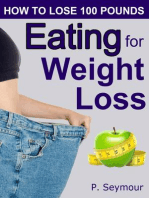 Eating for Weight Loss (How to Lose 100 Pounds, #4)