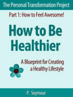 How to Be Healthier