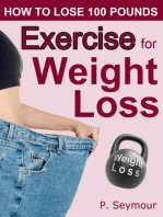Exercise for Weight Loss (How to Lose 100 Pounds, #5)