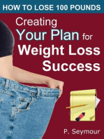 Creating YOUR Plan for Weight Loss Success: How to Lose 100 Pounds, #1