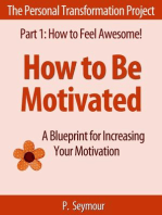 How to Be Motivated