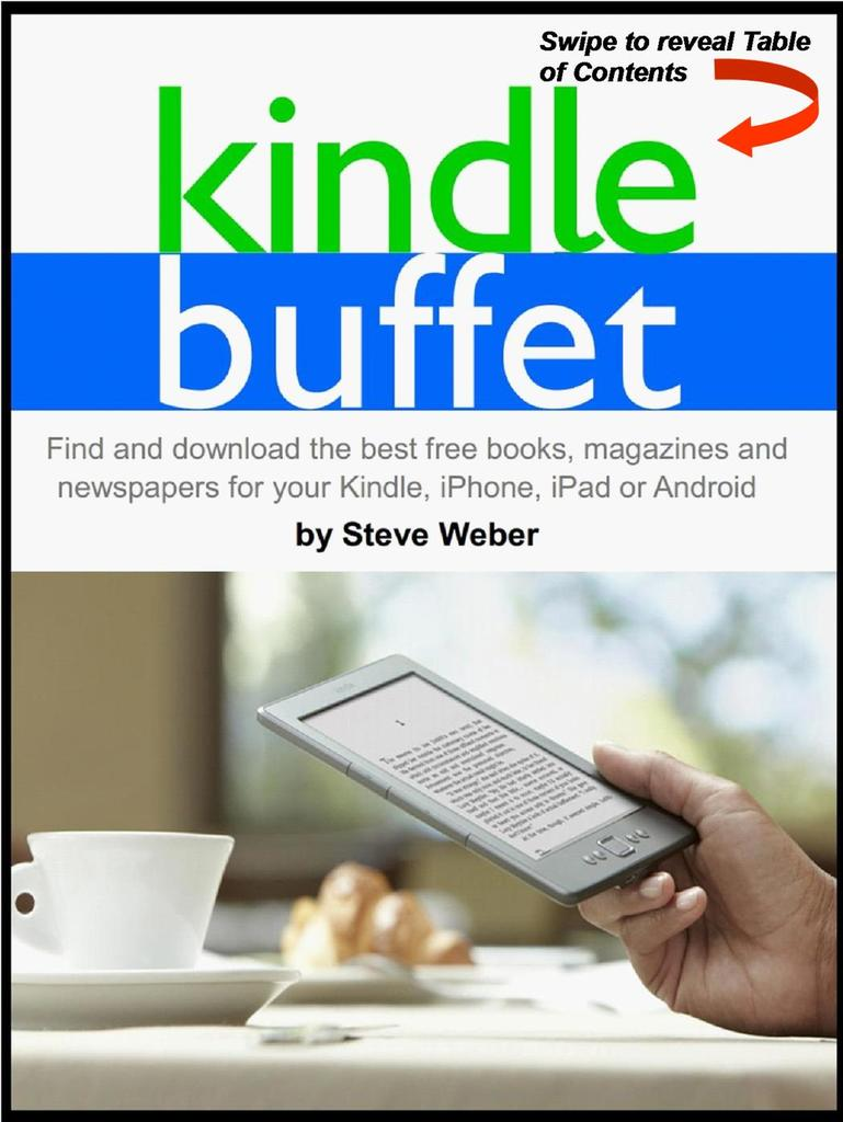 Kindle Buffet: Find and download the best free books, magazines and  newspapers for your Kindle, iPhone, iPad or Android by Steve Weber - Read  Online