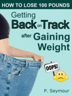 Getting Back on Track After Gaining Weight (How to Lose 100 Pounds, #6)