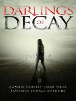 Darlings of Decay