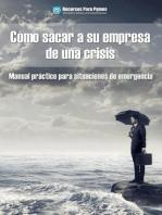 Cómo sacar a su empresa de una crisis. Lo que funciona