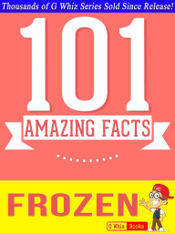 Disney Frozen - 101 Amazing Facts You Didn't Know