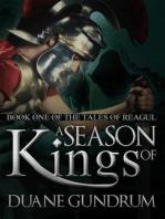 A Season of Kings (The Tales of Reagul, #1)