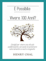 È possibile vivere 100 anni?
