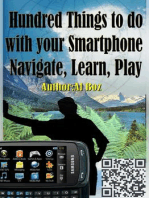 Hundred Things to do with your Smartphone Navigate, Learn, Play