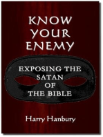 Know Your Enemy. Understanding the Satan of the Bible