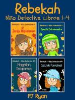 Rebekah - Niña Detective Libros 1-4