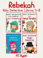 Rebekah - Niña Detective Libros 5-8