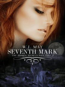 Seventh Mark - Part 2: Hidden Secrets Saga, #2