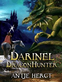 Darinel Dragonhunter: The Reluctant Dragonhunter Series, #1