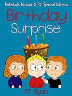 Birthday Surprise (Rebekah, Mouse & RJ