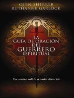 La guía de oración del guerrero espiritual