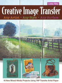 Creative Image Transfer—Any Artist, Any Style, Any Surface: 16 New Mixed-Media Projects Using TAP Transfer Artist Paper