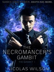 The Necromancer's Gambit: The Gambit, #1