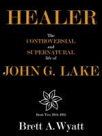 Healer: The Controversial and Supernatural Life of John G. Lake Book 2 1924-1935