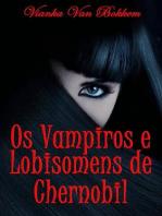 Os Vampiros e Lobisomens de Chernobil