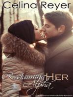 Reclaiming Her Alpha (Paranormal Werewolf Shifter Romance)
