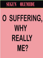 O SUFFERING, WHY REALLY ME?