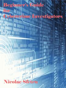Beginner's Guide for Cybercrime Investigators