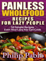 Painless Whole Food Recipes For Lazy People
