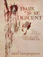 A Dark and Sure Descent
