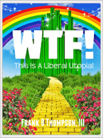 WTF! This Is A Liberal Utopia!