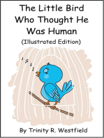 The Little Bird Who Thought He Was Human (Illustrated Edition)