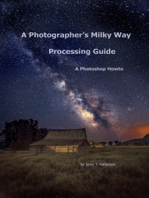 A Photographer's Milky Way Processing Guide: A Photoshop HowTo