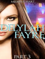 Delylah Fayre - Part 3 (Delylah Fayre, Book 3) (Rockstar BBW Erotic Romance)