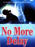 No More Delay
