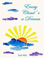 Every Cloud's a Dream
