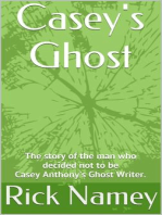 Casey's Ghost: Why I decided not to be Casey Anthony's Ghost Writer.